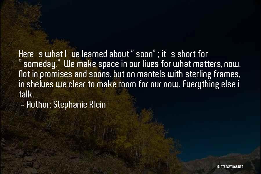 Talk Soon Quotes By Stephanie Klein
