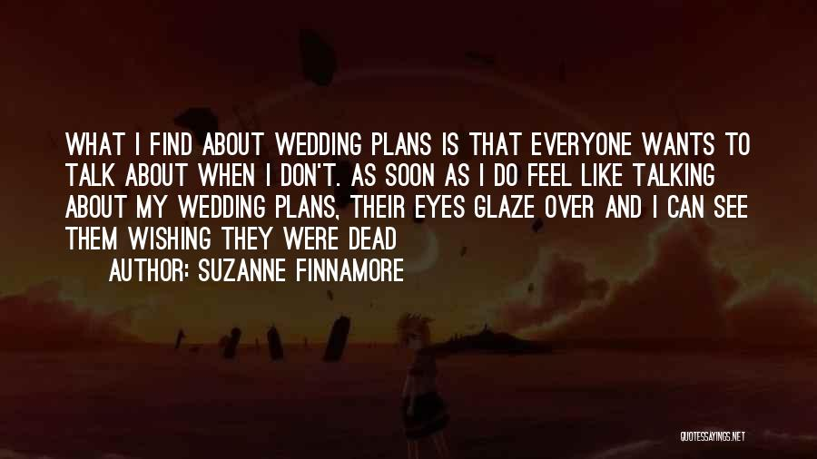 Talk Soon Quotes By Suzanne Finnamore