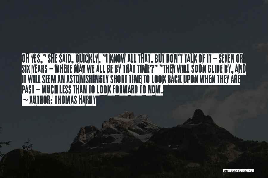 Talk Soon Quotes By Thomas Hardy