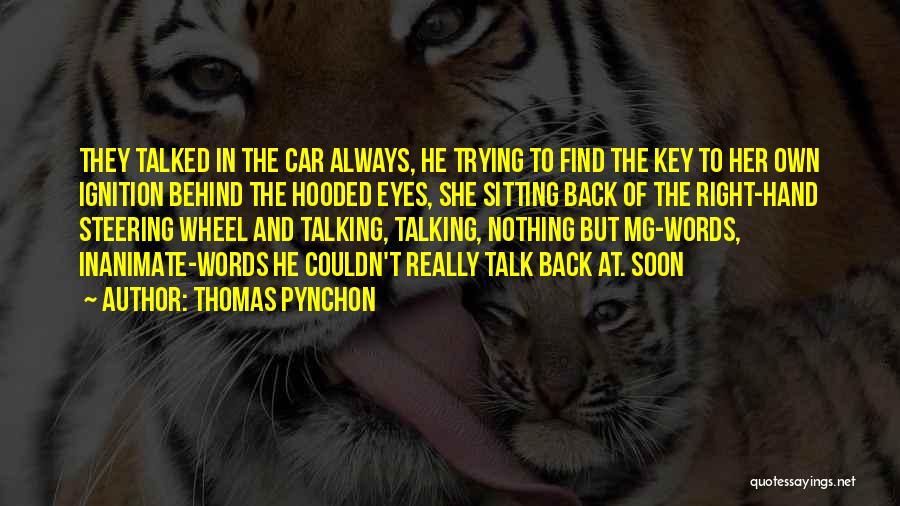 Talk Soon Quotes By Thomas Pynchon