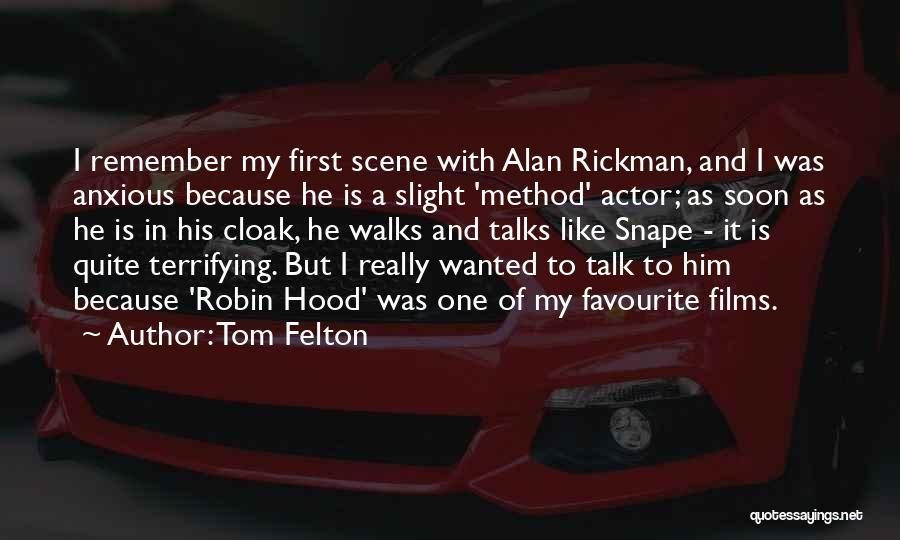 Talk Soon Quotes By Tom Felton