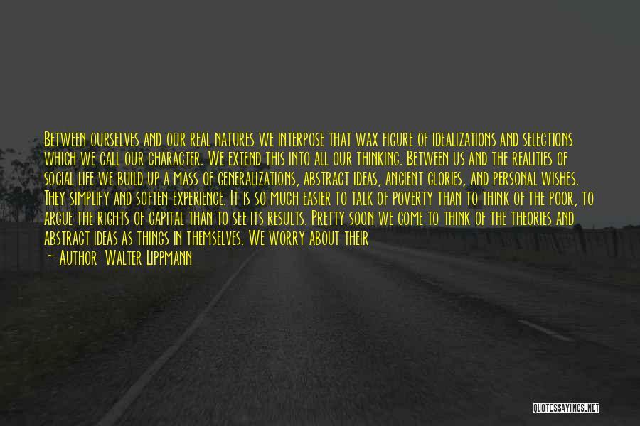 Talk Soon Quotes By Walter Lippmann