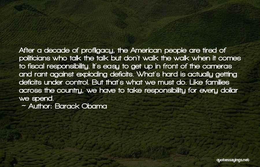 Talk The Talk Walk The Walk Quotes By Barack Obama