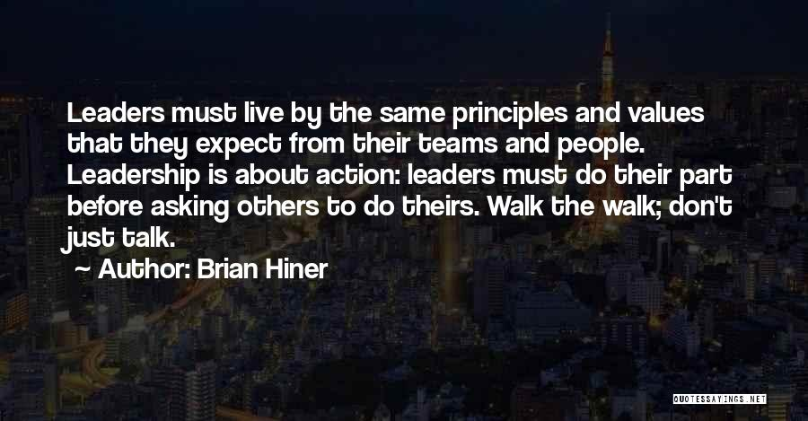 Talk The Talk Walk The Walk Quotes By Brian Hiner