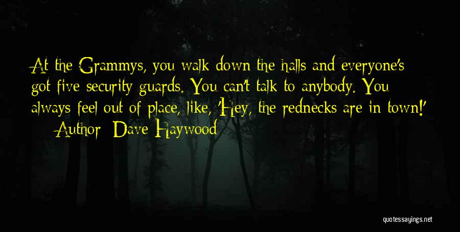 Talk The Talk Walk The Walk Quotes By Dave Haywood