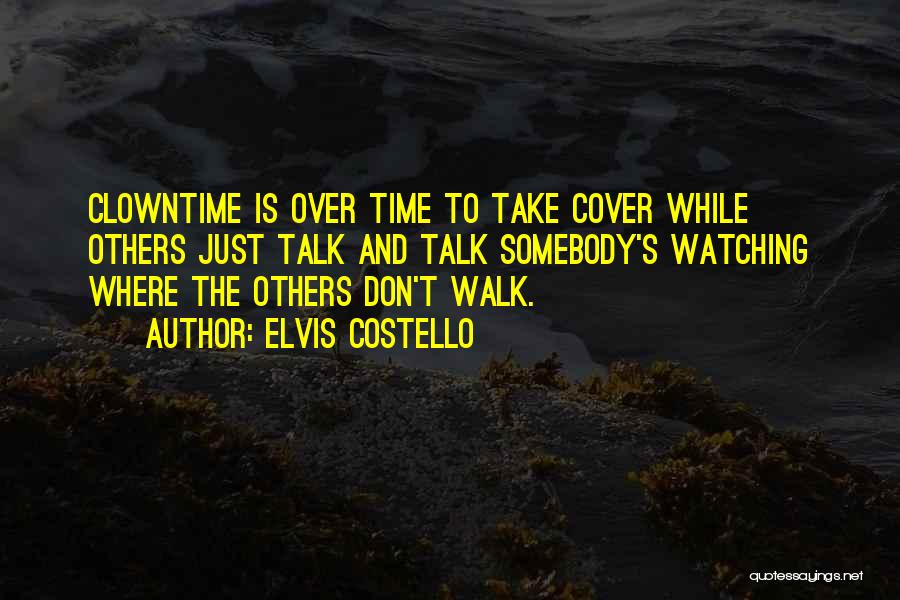 Talk The Talk Walk The Walk Quotes By Elvis Costello