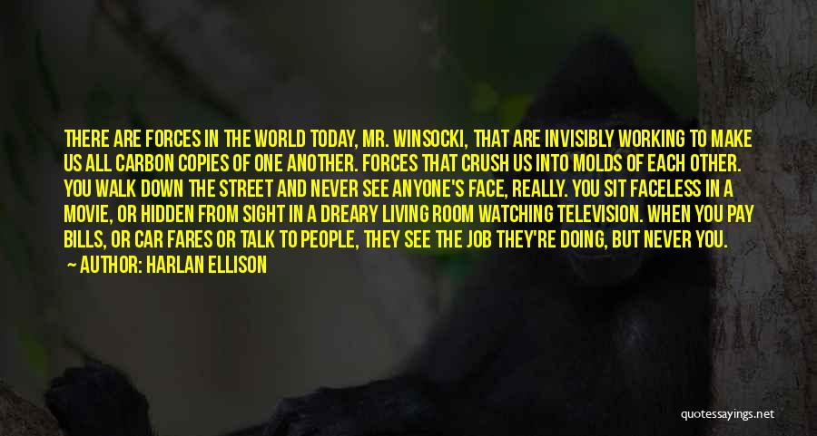 Talk The Talk Walk The Walk Quotes By Harlan Ellison