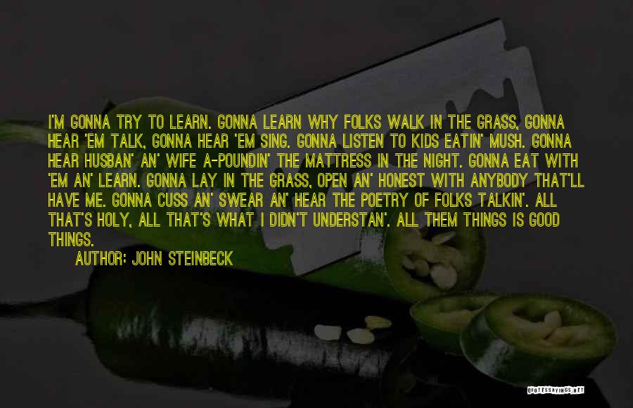 Talk The Talk Walk The Walk Quotes By John Steinbeck