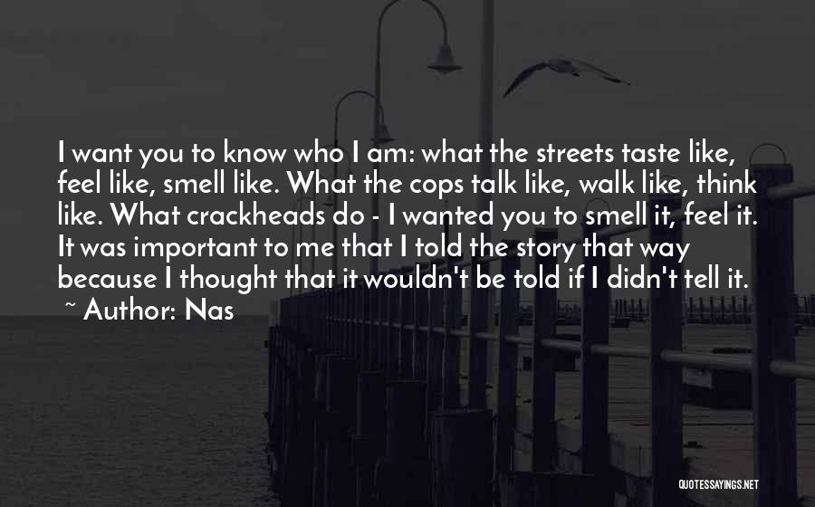 Talk The Talk Walk The Walk Quotes By Nas