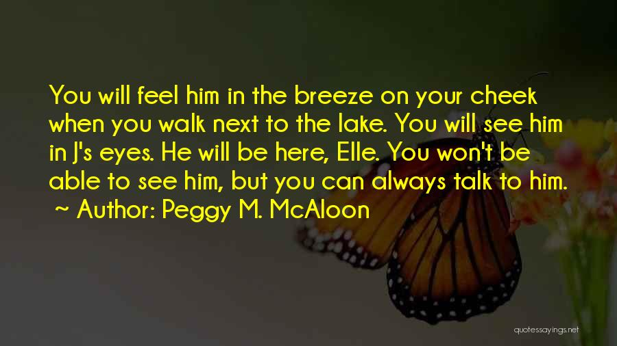 Talk The Talk Walk The Walk Quotes By Peggy M. McAloon