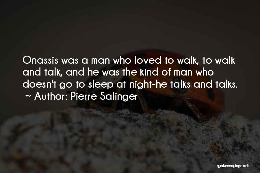 Talk The Talk Walk The Walk Quotes By Pierre Salinger