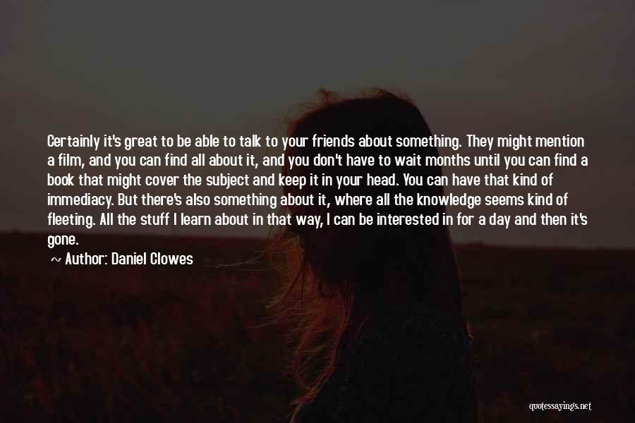 Talk To Her Film Quotes By Daniel Clowes