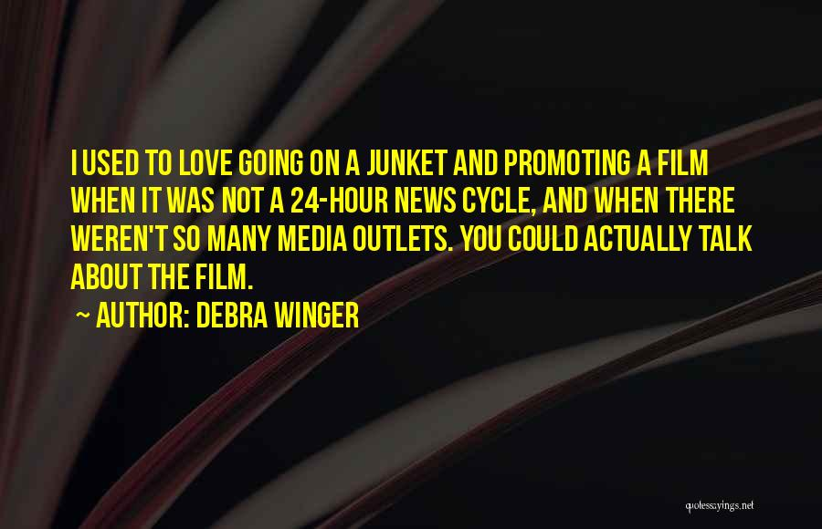 Talk To Her Film Quotes By Debra Winger