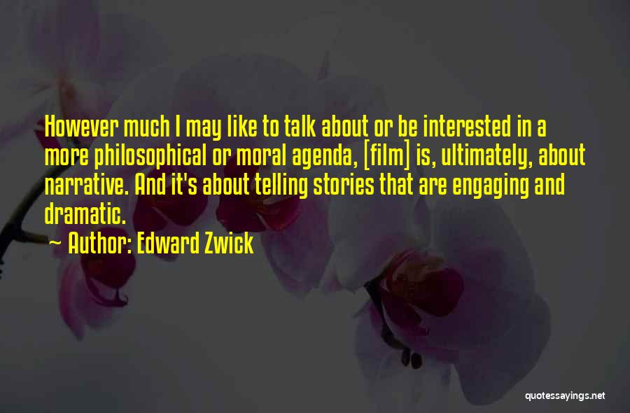 Talk To Her Film Quotes By Edward Zwick