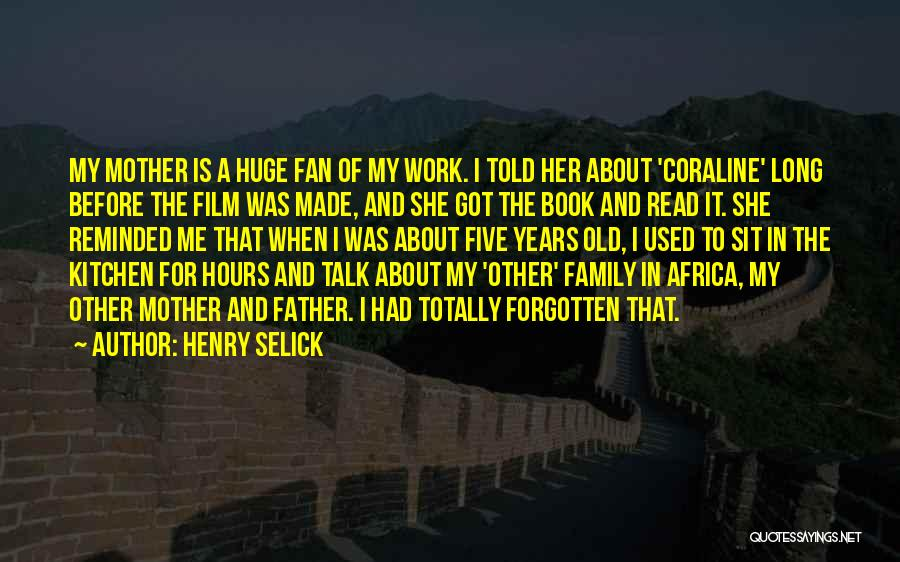 Talk To Her Film Quotes By Henry Selick
