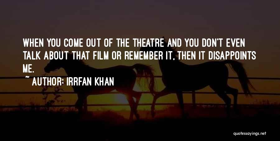 Talk To Her Film Quotes By Irrfan Khan