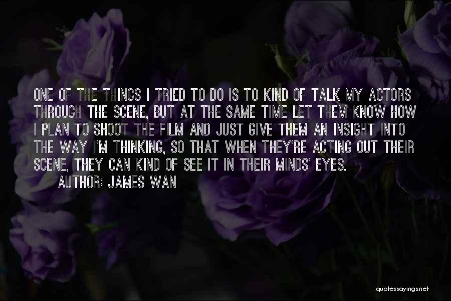 Talk To Her Film Quotes By James Wan