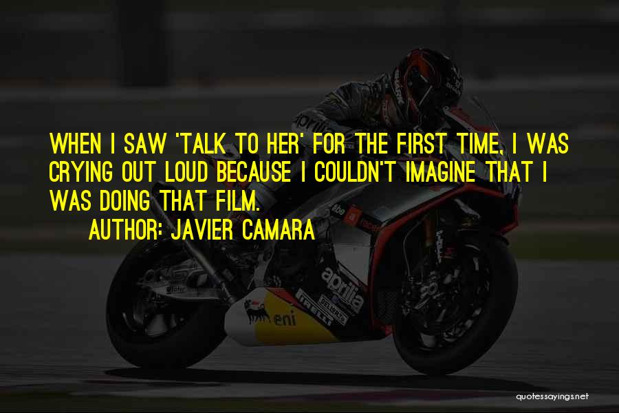Talk To Her Film Quotes By Javier Camara