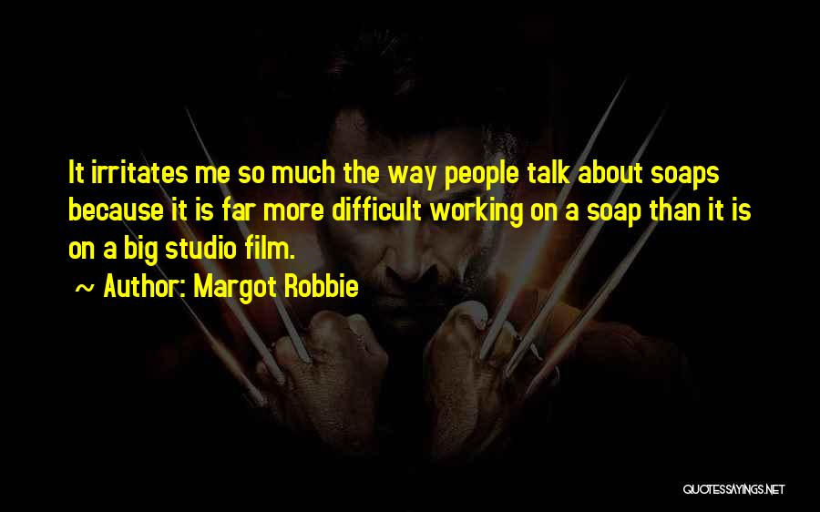 Talk To Her Film Quotes By Margot Robbie