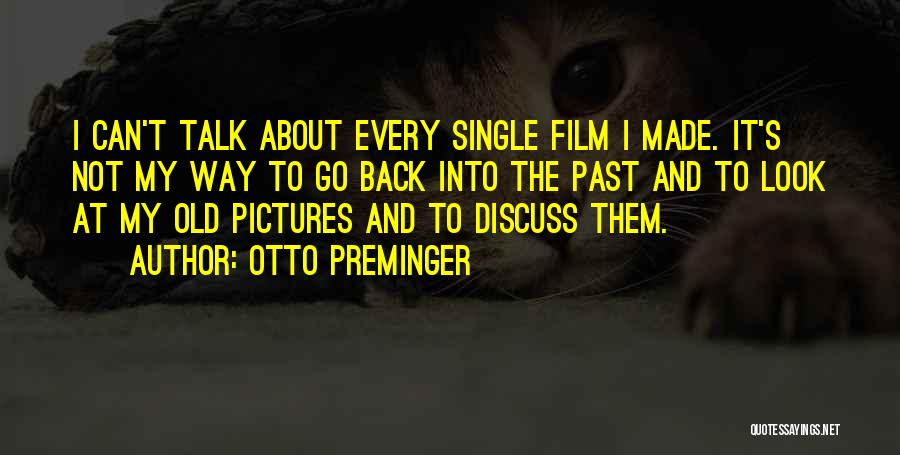 Talk To Her Film Quotes By Otto Preminger