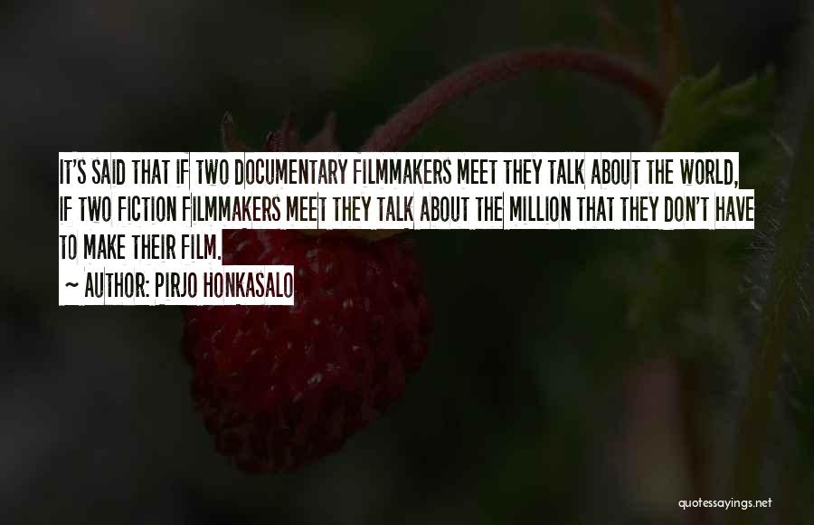 Talk To Her Film Quotes By Pirjo Honkasalo
