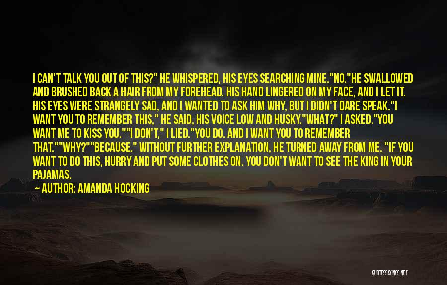 Talk To My Face Quotes By Amanda Hocking