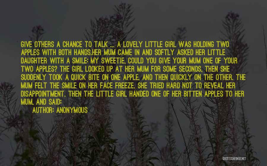 Talk To My Face Quotes By Anonymous