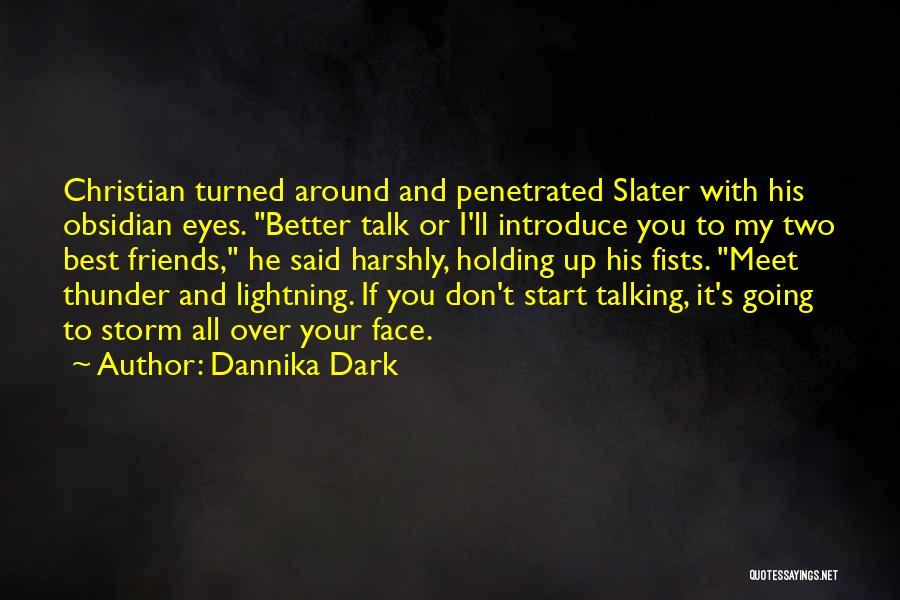 Talk To My Face Quotes By Dannika Dark