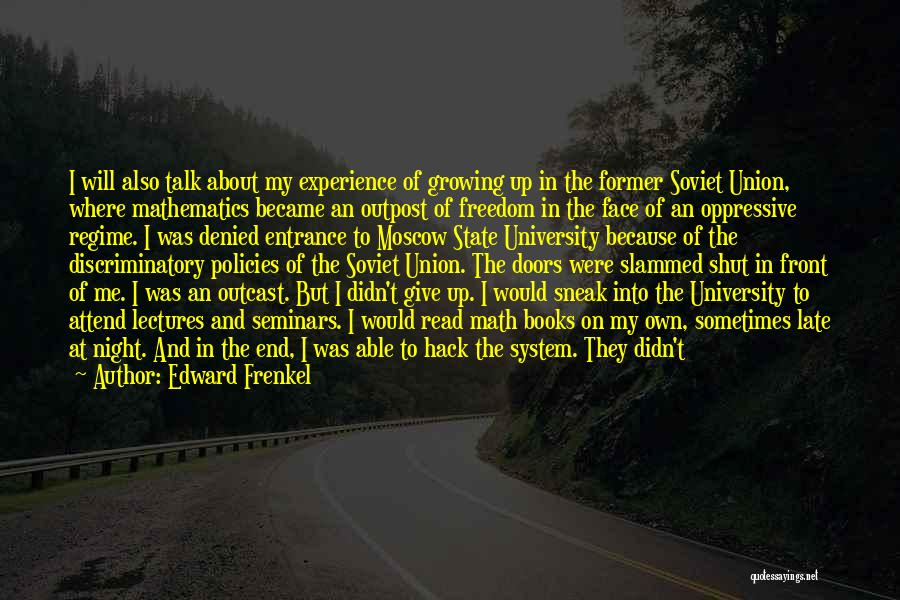 Talk To My Face Quotes By Edward Frenkel