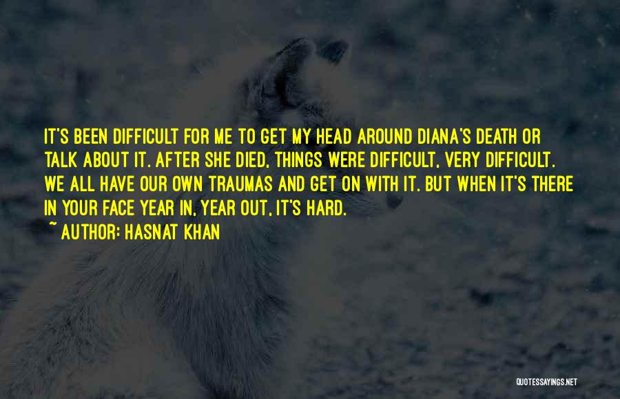 Talk To My Face Quotes By Hasnat Khan