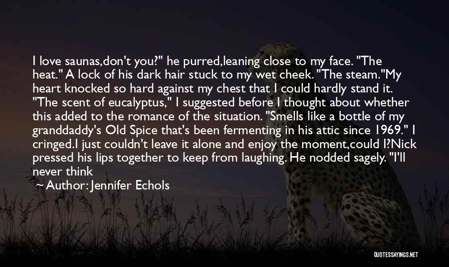 Talk To My Face Quotes By Jennifer Echols