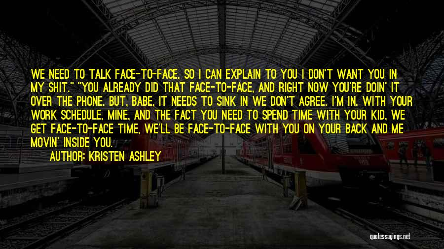 Talk To My Face Quotes By Kristen Ashley