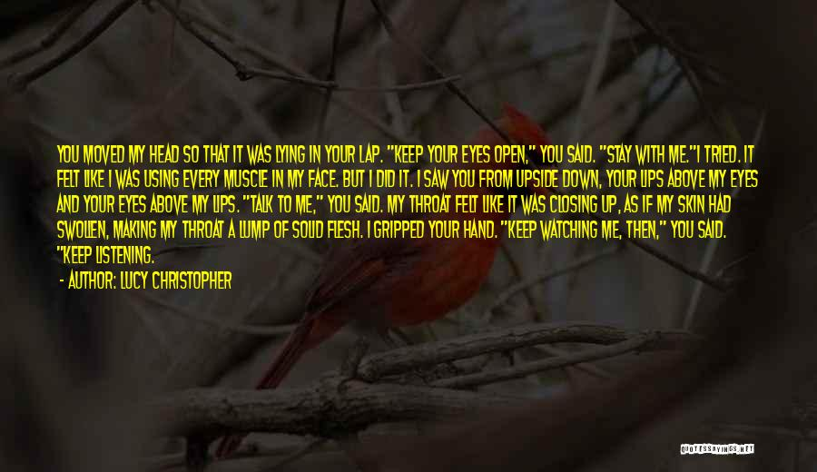 Talk To My Face Quotes By Lucy Christopher