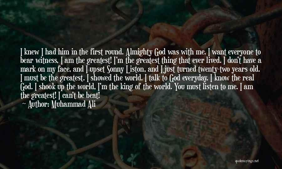 Talk To My Face Quotes By Muhammad Ali