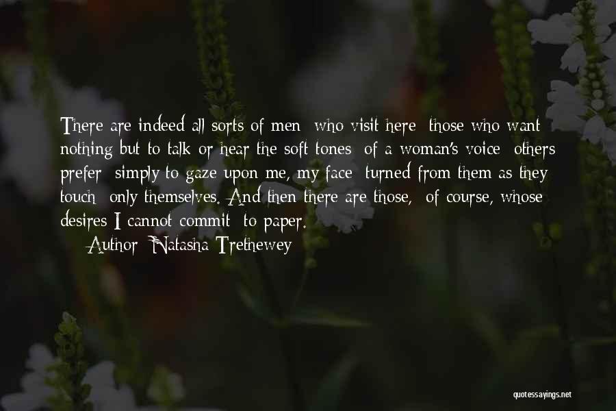 Talk To My Face Quotes By Natasha Trethewey