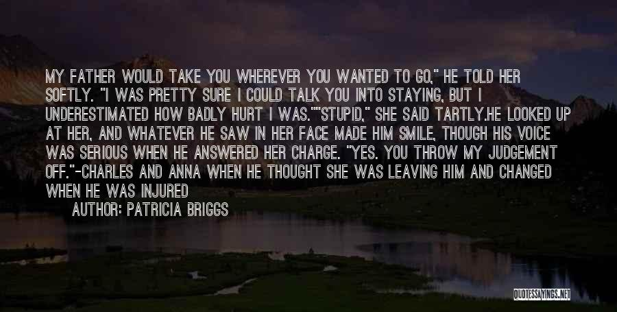 Talk To My Face Quotes By Patricia Briggs