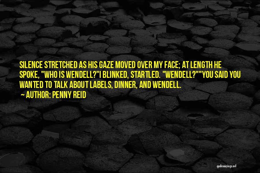 Talk To My Face Quotes By Penny Reid