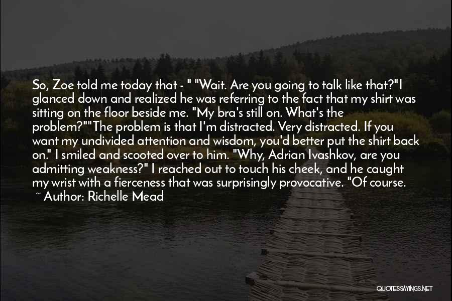 Talk To My Face Quotes By Richelle Mead