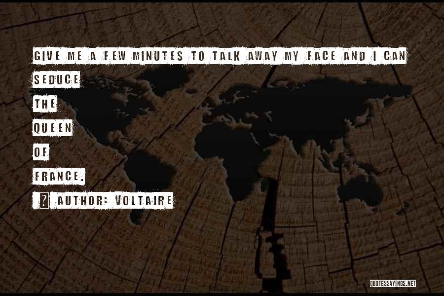Talk To My Face Quotes By Voltaire