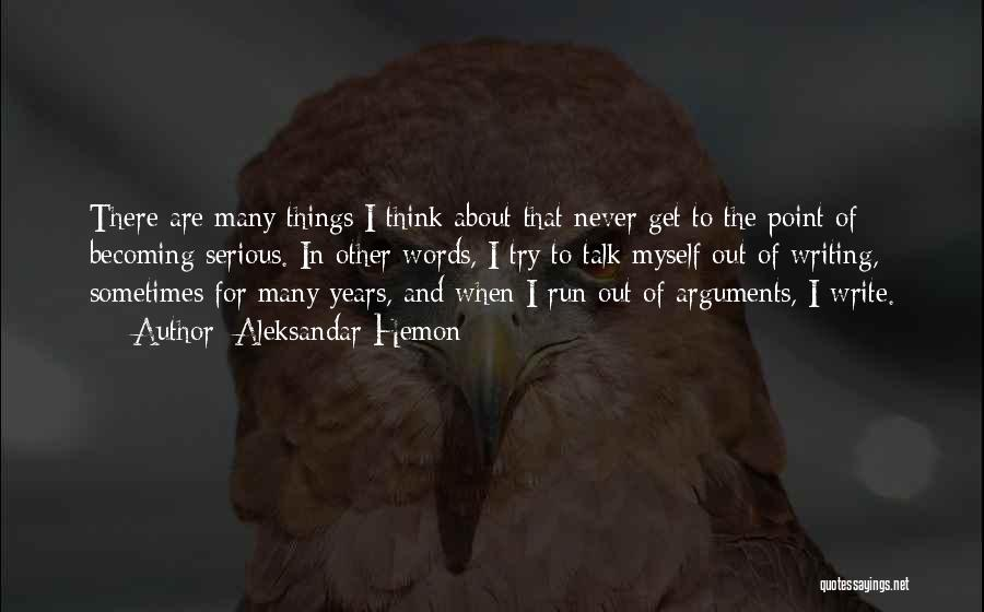 Talk To Myself Quotes By Aleksandar Hemon