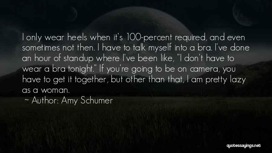 Talk To Myself Quotes By Amy Schumer