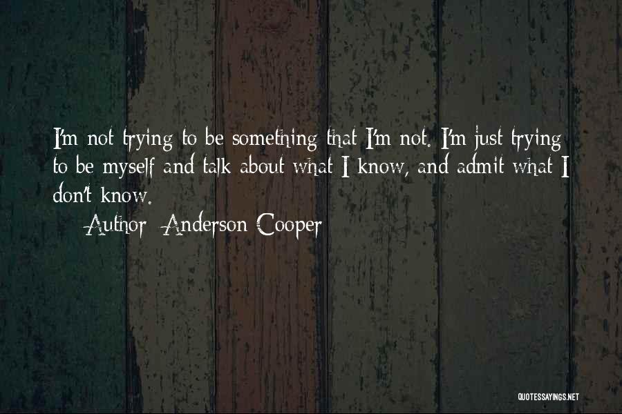 Talk To Myself Quotes By Anderson Cooper