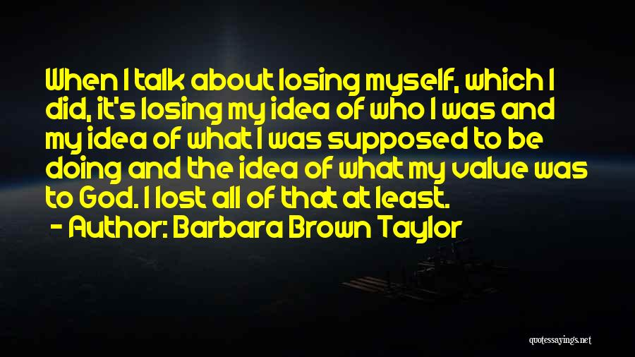 Talk To Myself Quotes By Barbara Brown Taylor