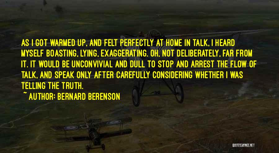 Talk To Myself Quotes By Bernard Berenson
