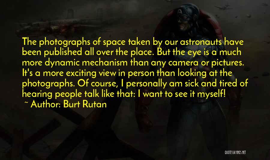 Talk To Myself Quotes By Burt Rutan
