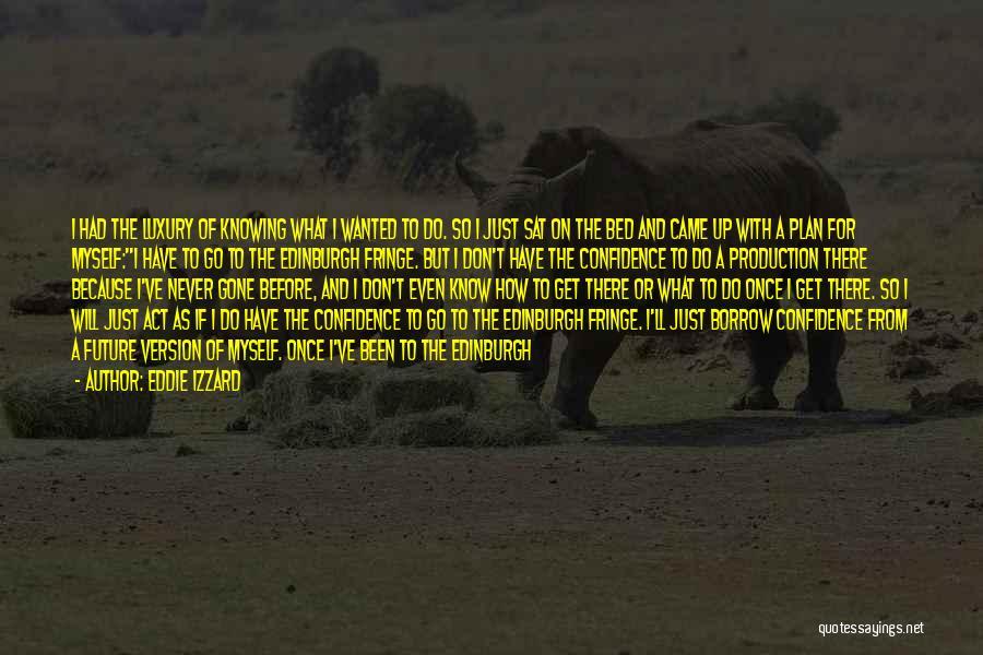 Talk To Myself Quotes By Eddie Izzard