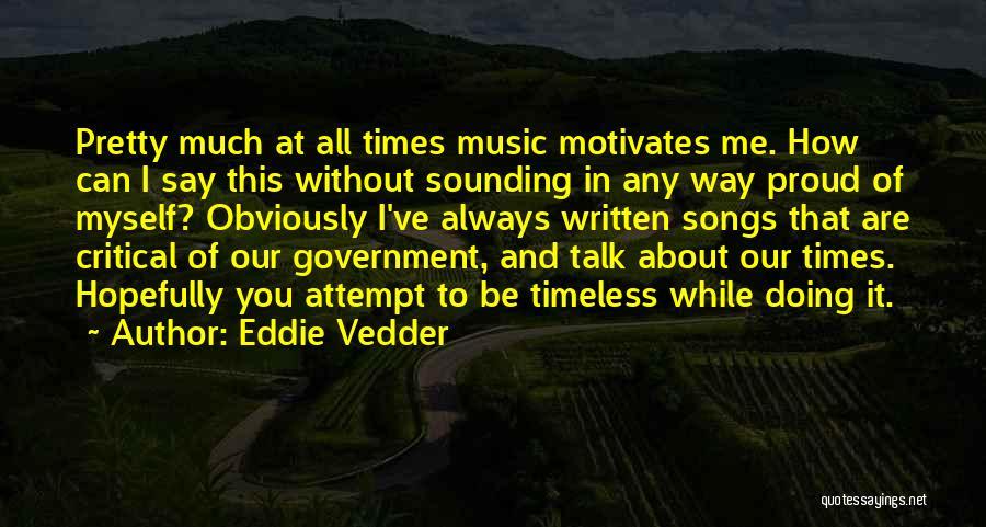 Talk To Myself Quotes By Eddie Vedder