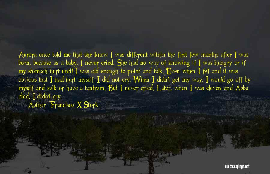 Talk To Myself Quotes By Francisco X Stork