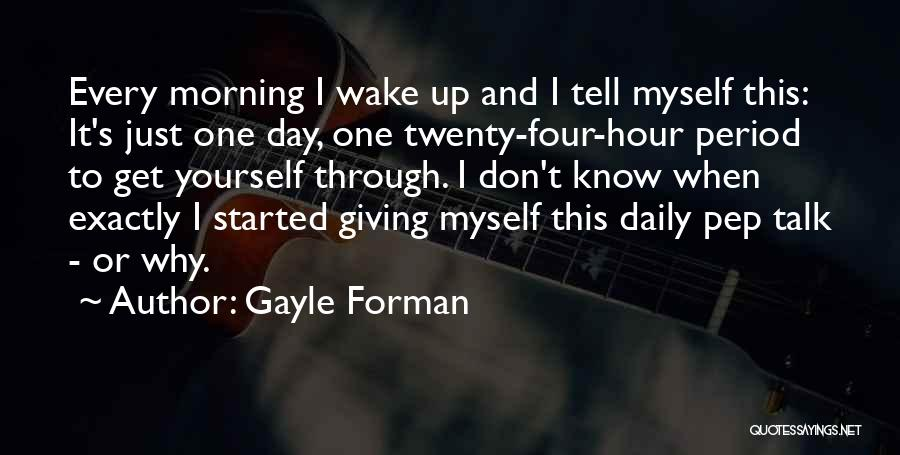 Talk To Myself Quotes By Gayle Forman