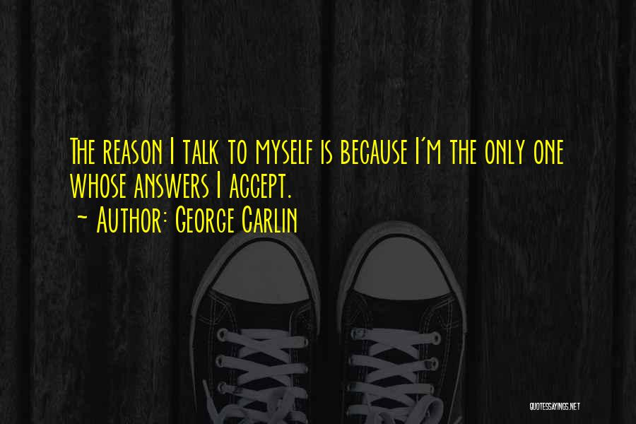 Talk To Myself Quotes By George Carlin
